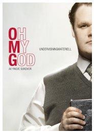 Last ned undervisningsmaterialet til OH MY GOD ... - Rogaland Teater