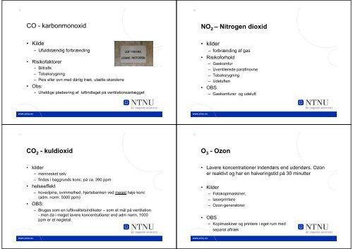 Karakteristika for indeklimaet Forureningskilder Forureningskilder