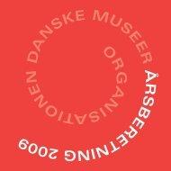 2009 beretning - Organisationen Danske Museer
