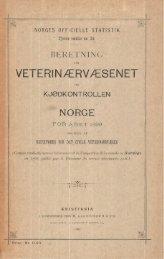 Beretning om Veterinærvæsenet og Kjødkontrollen i Norge for året ...