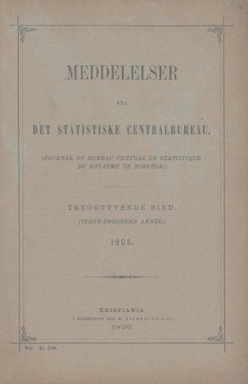 Meddelelser fra Det Statistiske Centralbureau 1905 - SSB