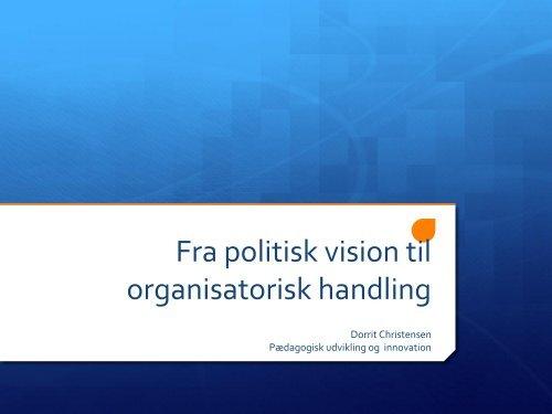 Fra politisk vision til organisatorisk handling