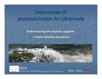 Microsoft PowerPoint - Psykoedukation p\345r\370rende OPUS vest ...
