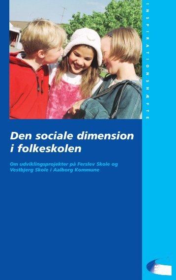 Den sociale dimension i folkeskolen - Aalborg Kommunale ...