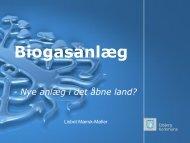 Biogasanlæg - Nye anlæg i det åbne land?