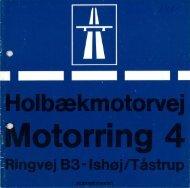 Holbækmotorvej, Ring 4, Ringvej B3-Ishøj/Tåstrup - Vejdirektoratet