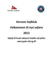 Horsens Sejlklub Velkommen til nye sejlere 2013