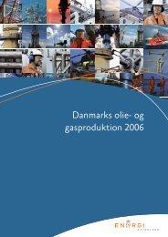 Danmarks olie- og gasproduktion 2006 - Energistyrelsen