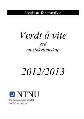 Verdt å vite 2012/2013 for musikkvitenskap - NTNU