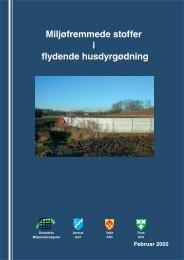 Februar 2002 Miljøfremmede stoffer i flydende husdyrgødning