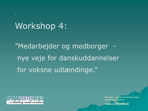 Dansk på arbejde - Ny i Danmark