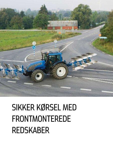 Sikker kørSel med frontmonterede redSkaber - AgroTech