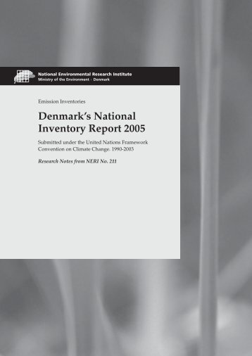Denmark's National Inventory Report 2005 - Submitted under the ...