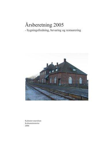 Årsberetning 2005. Bygningsfredning, bevaring og - Kulturstyrelsen