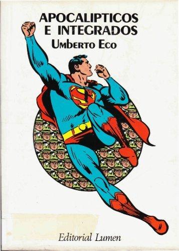 Umberto Eco. Apocalípticos e integrados. - MITO y LITERATURA