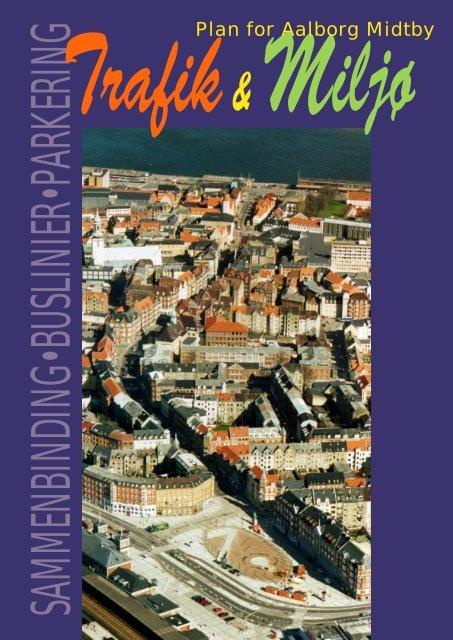 Trafik & Miljø, plan for Aalborg Midtby - Aalborg Kommune