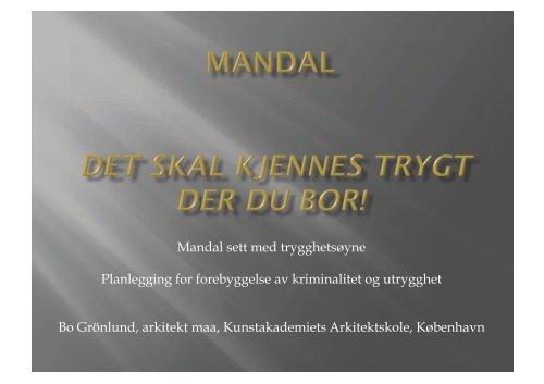 Mandal sett med trygghetsøyne Planlegging for ... - Mandal kommune