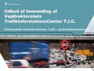 Udbud af bemanding af Vejdirektoratets TrafikInformationsCenter T ...