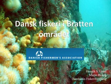 Henrik S. Lund Marin Biolog Danmarks Fiskeriforening