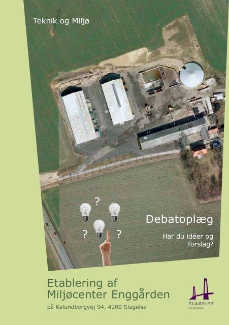 Etablering af Miljøcenter Enggården Debatoplæg ? ? ? - Slagelse ...