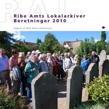 Ribe Amts Lokalarkiver Beretninger 2010