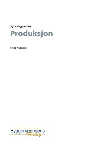 Vg2 Anleggsteknikk, Produksjon - Bokas nettressurs