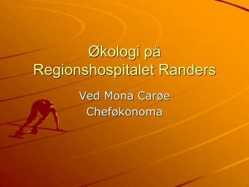 Mona Carøe, Cheføkonoma, Regionshospitalet Randers - AAU-Cph