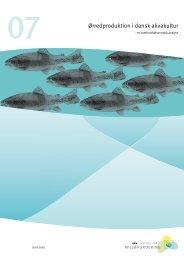 Ørredproduktion i dansk akvakultur - De Økonomiske Råd