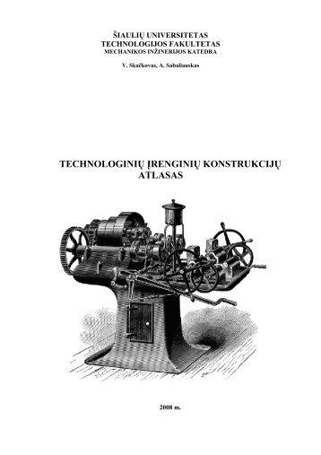 Technologinių įrenginių konstrukcijų atlasas - Technologijos ...