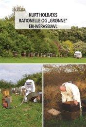 """kurt holbæks rationelle og """"grønne"""" erhvervsbiavl - Honningagergaard"""