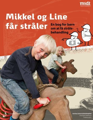 Mikkel og Line får stråler - Aarhus Universitetshospital
