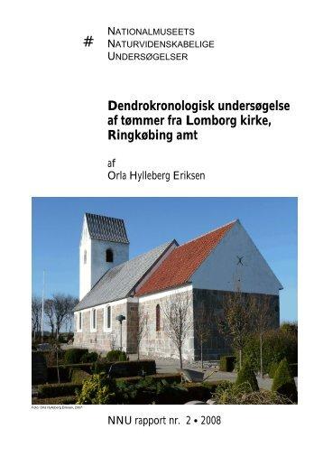 Dendrokronologisk undersøgelse af tømmer fra Lomborg kirke ...