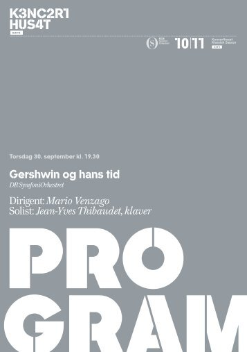 Gershwin og hans tid Dirigent: Mario Venzago Solist: Jean-Yves ... - Dr