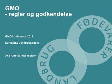 GMO - regler og godkendelse / Bruno Sander Nielsen, Landbrug ...