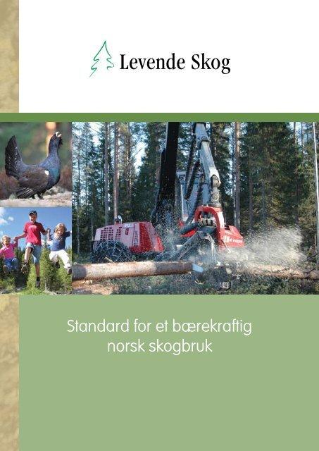 Standard for et bærekraftig norsk skogbruk - Levende Skog