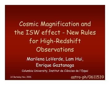 Cosmic Magnification and the ISW effect - Berkeley Cosmology Group