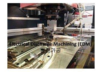Electrical Discharge Machining (EDM) 방전가공