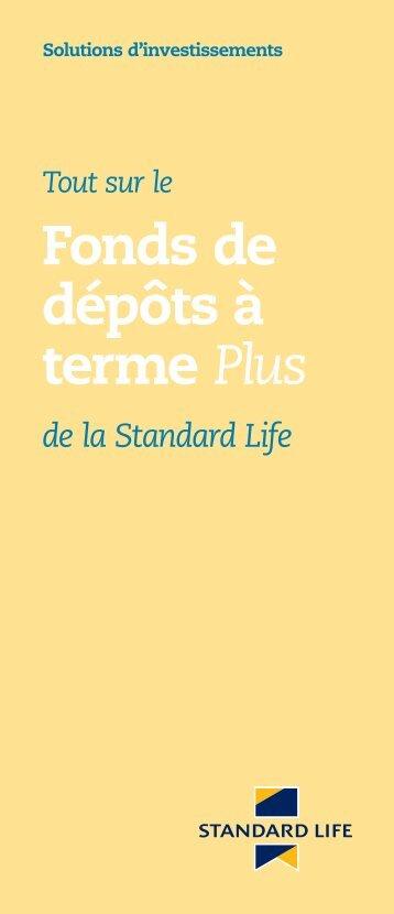 Tout sur le Fonds de dépôts à terme Plus de la Standard Life (F4764)