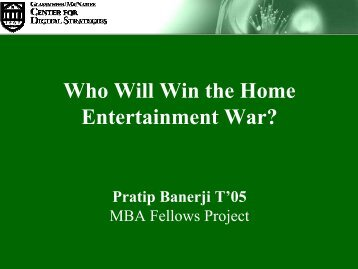 Who Will Win the Home Entertainment War? - Center for Digital ...