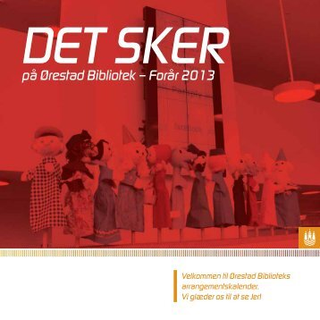 på Ørestad Bibliotek – Forår 2013 - Københavns Biblioteker