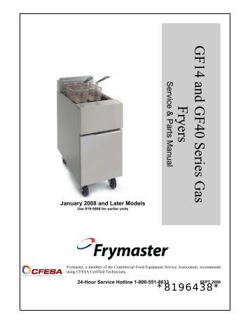 pro h series gas fryers service and parts manual frymaster gf14 and gf40 series gas fryers frymaster