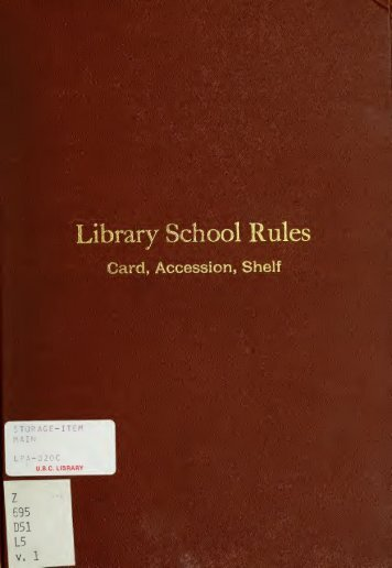 Library school rules : 1. Card catalog rules; 2. Accession book rules ...