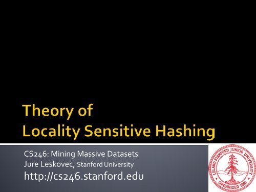 Theory of Locality Sensitive Hashing - SNAP - Stanford University