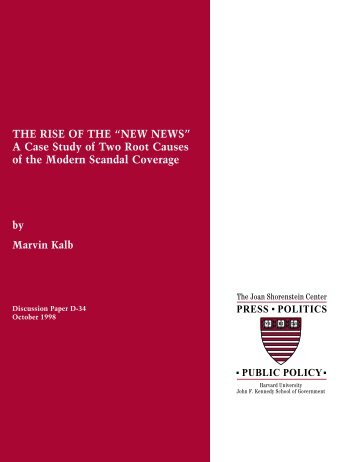 "THE RISE OF THE ""NEW NEWS"" - Harvard Kennedy School ..."