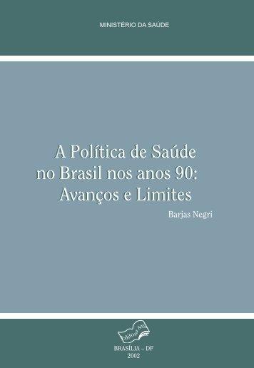 A política de saúde no Brasil nos anos 90: avanços e limites