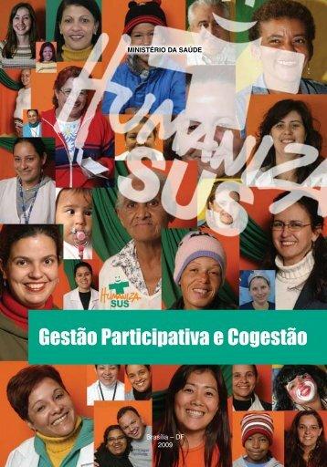 Gestão Participativa e Cogestão, 2009. - BVS Ministério da Saúde