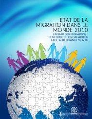ETAT DE LA MIGRATION DANS LE MONDE 2010 - IOM Publications