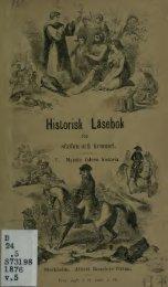 Historisk läsebok för skolan och hemmet : allmänna historien ...