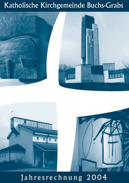 Jahresrechnung 2004 Katholische Kirchgemeinde Buchs-Grabs