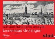 Bijlage cultuurhistorische analyse - Gemeente Groningen
